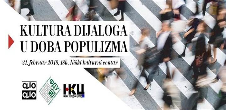 KULTURA DIJALOGA U DOBA POPULIZMA u niškom kulturnom centru!!!
