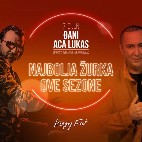 NE PROPUSTITE najludju žurku ove sezone -ACA LUKAS 7. a DJANI 8. Juna na prvom Kraguj festu!!!