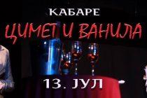 """Kabare ,, CIMET I VANILA"""" u Amfiteatru Moravskog parka u Ćupriji!!!"""