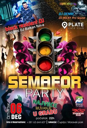 SEMAFOR PARTY u PLATE-u!!!