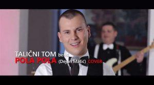 Novi cover benda Talični Tom -POLA POLA !!!