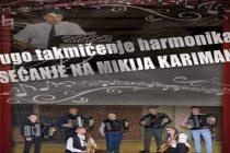 """TAKMIČENJE HARMONIKAŠA """"SEĆANJE NA MIKIJA KARIMANA"""""""