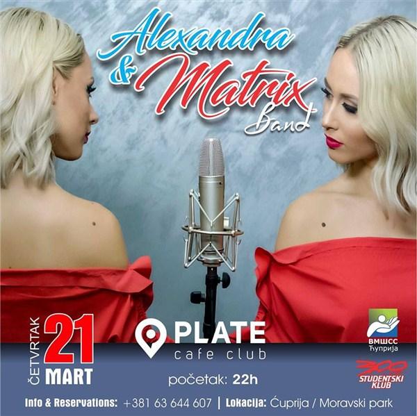Alexandra i Matrix band nastupaju u PLATE clubu u Ćupriji !!!