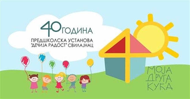 Predškolska ustanova Dečija radost iz Svilajnca slavi 40 godina rada !!!