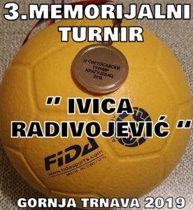 "3. Memorijalnai turnir ""Ivica Radivojević"" u Gornjoj Trnavi !!!"
